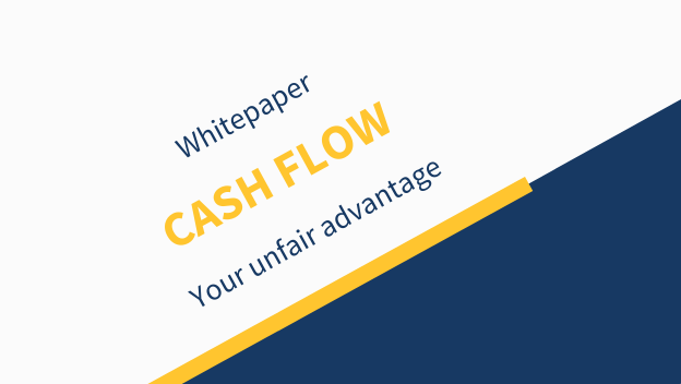 Cash flow - your unfair advantage
