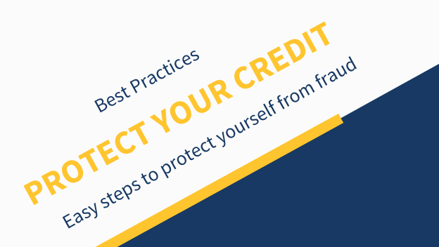 Protect your credit - easy steps to protect yourself from fraud