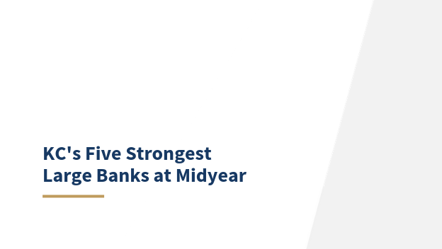 KC's Five Strongest Large Banks at Midyear