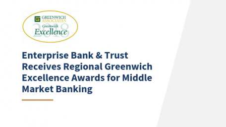 Enterprise Bank & Trust receives regional greenwich excellence awards for middle market banking