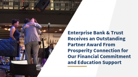 Enterprise Bank & Trust Receives an Outstanding Partner Award From Prosperity Connection for Our Financial Commitment and Education Support