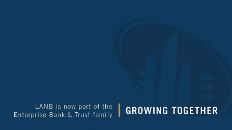 LANB is now a part of the Enterprise Bank & Trust family